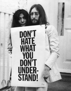 john-lennon-yoko-ono-dont-hate-what-you-dont-understand